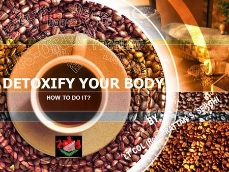 DETOXIFY YOUR BODY HOW TO DO IT?. WE SAVOUR SWEETS, SPICY OILY FOODS AND WHAT NOT?? Why forget the extra load that our organs like stomach, digestive.