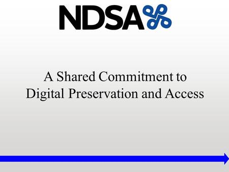 A Shared Commitment to Digital Preservation and Access.