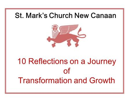 St. Mark's Church New Canaan 10 Reflections on a Journey of Transformation and Growth.