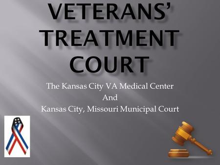 The Kansas City VA Medical Center And Kansas City, Missouri Municipal Court.