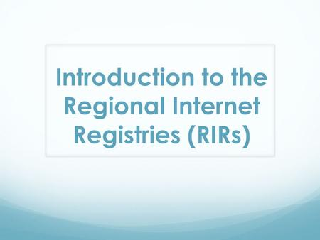 Introduction to the Regional Internet Registries (RIRs)