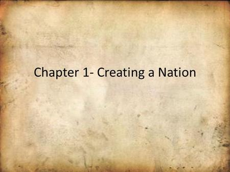 Chapter 1- Creating a Nation European Exploration 1492- Columbus landed in Bahamas Set off series of European Explorations.