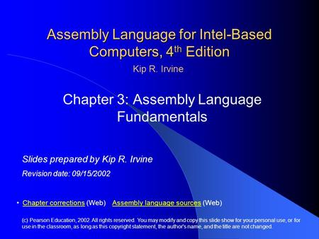 Assembly Language for Intel-Based Computers, 4 th Edition Chapter 3: Assembly Language Fundamentals (c) Pearson Education, 2002. All rights reserved. You.