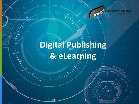 Digital Publishing & eLearning. VISION AND MISSION Education unlocks the full potential of every person. Regardless of geographical or cultural barriers,