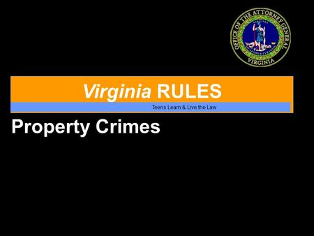 Virginia RULES Teens Learn & Live the Law Property Crimes.