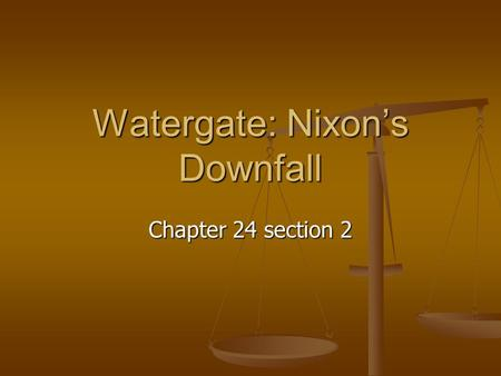 Watergate: Nixon's Downfall Chapter 24 section 2.