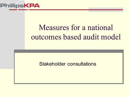 Measures for a national outcomes based audit model Stakeholder consultations.