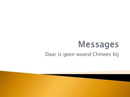 Daar is geen woord Chinees bij. Follows the push model, messages are not initiated by the software 2.