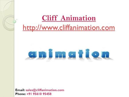 Cliff Animation     Phone: +91 95610 95458.