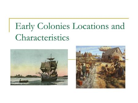 Early Colonies Locations and Characteristics. Roanoke Island (1587) The Lost Colony Roanoke Island was England's first attempt at creating a colony.