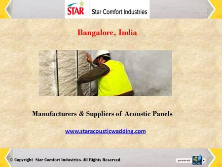 Manufacturers & Suppliers of Acoustic Panels Bangalore, India © Copyright Star Comfort Industries. All Rights Reserved www.staracousticwadding.com.