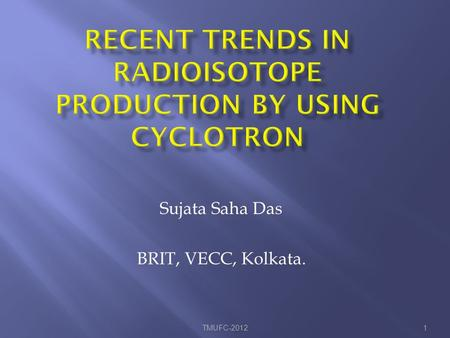 Recent Trends in Radioisotope Production by Using Cyclotron