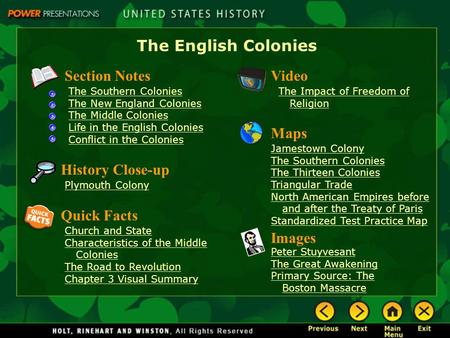 The English Colonies Section Notes The Southern Colonies The New England Colonies The Middle Colonies Life in the English Colonies Conflict in the Colonies.