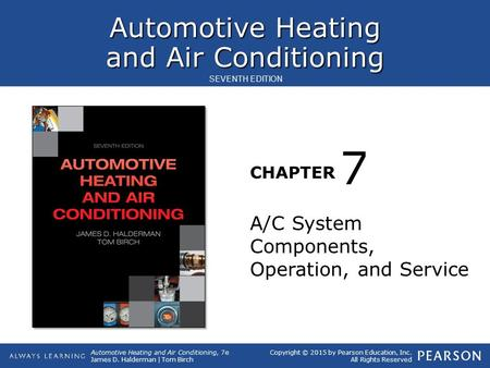 7 A/C System Components, Operation, and Service.