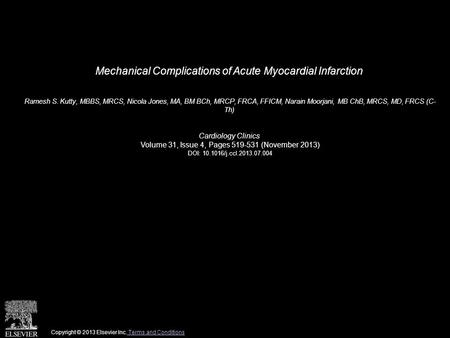 Mechanical Complications of Acute Myocardial Infarction Ramesh S. Kutty, MBBS, MRCS, Nicola Jones, MA, BM BCh, MRCP, FRCA, FFICM, Narain Moorjani, MB ChB,