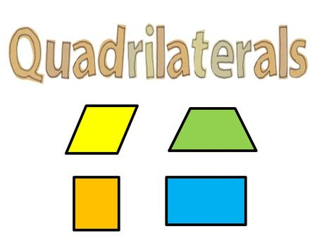 Quadrilaterals are polygons with four sides and four angles. There are 4 different types of quadrilaterals. Can you name them?