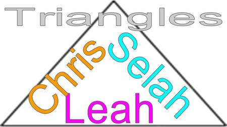 What is a Triangle? Definition of a Triangle: -A plane figure with three straight sides and three angles -It has three edges and three vertices -Triangle.