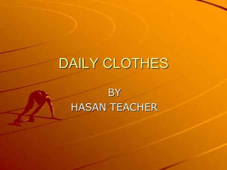 DAILY CLOTHES BY HASAN TEACHER. What is this? It is a T-Shirt.