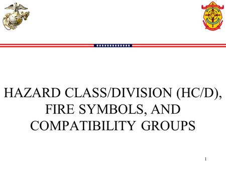 HAZARD CLASS/DIVISION (HC/D), FIRE SYMBOLS, AND COMPATIBILITY GROUPS