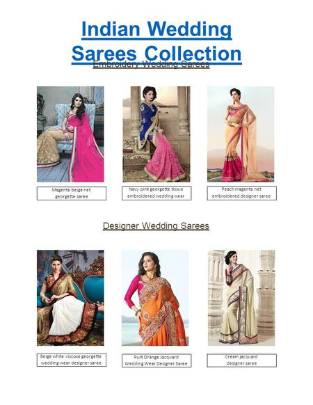 Indian Wedding Sarees Collection Embroidery Wedding Sarees Designer Wedding Sarees Magenta beige net georgette saree Navy pink georgette tissue embroidered.