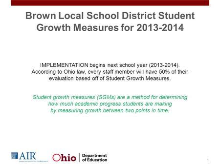 IMPLEMENTATION begins next school year (2013-2014). According to Ohio law, every staff member will have 50% of their evaluation based off of Student Growth.