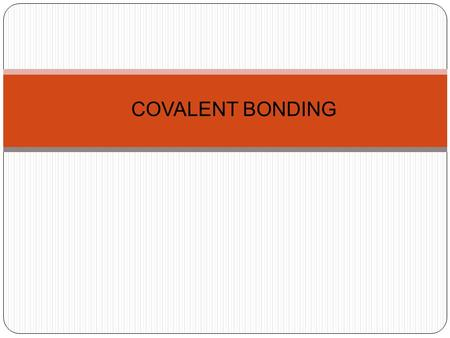 COVALENT BONDING. HOW DOES IT WORK? Covalent bonding takes place between non- metals atoms only Atoms try to attain noble gas structure by sharing electrons.