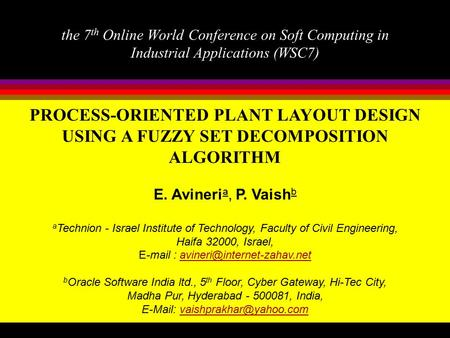 The 7 th Online World Conference on Soft Computing in Industrial Applications (WSC7) PROCESS-ORIENTED PLANT LAYOUT DESIGN USING A FUZZY SET DECOMPOSITION.