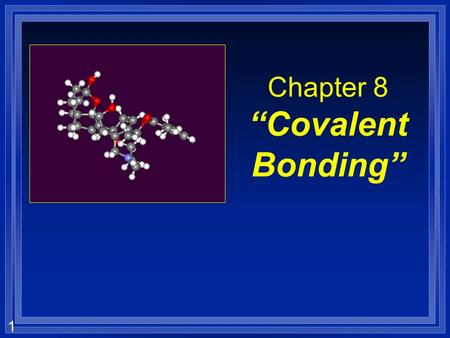 "1 Chapter 8 ""Covalent Bonding"". 2 Bonds Forces that hold groups of atoms together and make them function as a unit: 1) Ionic bonds – transfer of electrons."