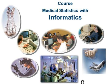 0 Course Medical Statistics with Informatics. Software programming.