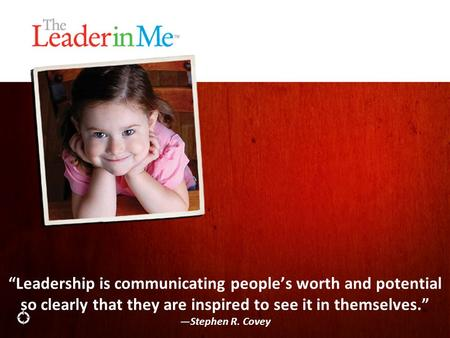 """Leadership is communicating people's worth and potential so clearly that they are inspired to see it in themselves."" —Stephen R. Covey."