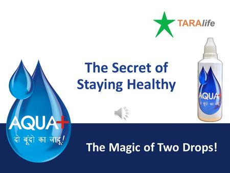 TARA The Magic of Two Drops! The Secret of Staying Healthy.
