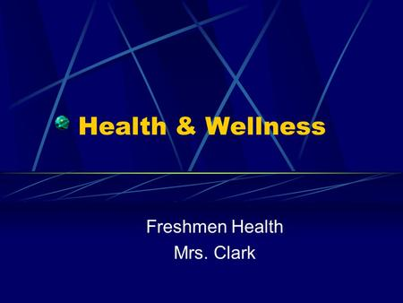 "Health & Wellness Freshmen Health Mrs. Clark. Check Your Health & Wellness Answer ""Yes"" or ""No"" to the following health-related questions 1. Do you eat."