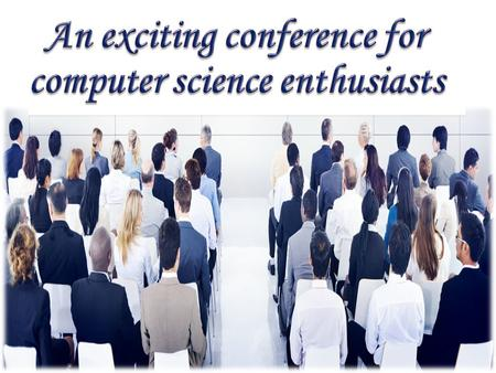 Are you a computer science enthusiast? Want to attend a conference within your reach?