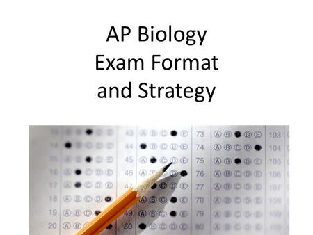 AP Biology Exam Format and Strategy. What do I need to know? AP Biology Curriculum (content topics) APPLICATION of knowledge through practice: – Modeling.