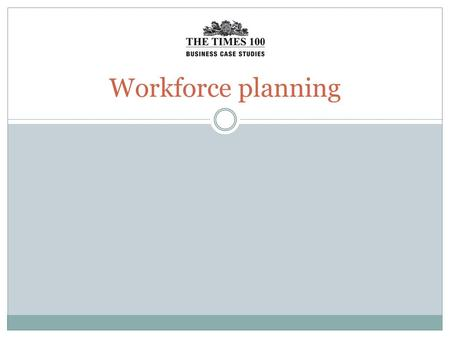 Workforce planning. Workforce planning involves assessing the current and future labour needs of an organisation to get the...  right number of workers.