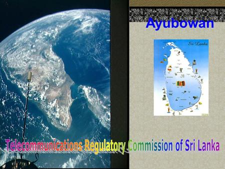 Ayubowan. Statistical Overview of the Telecommunications Sector in Sri Lanka A S W Bandusiri Statistical Officer TRCSL Tel: +94 11 2675988 Fax: +94 11.