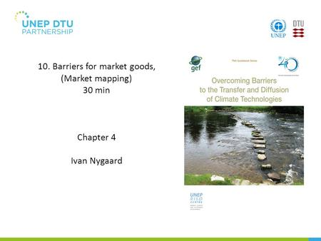 10. Barriers for market goods, (Market mapping) 30 min Chapter 4 Ivan Nygaard.
