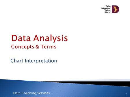Data Coaching Services Chart Interpretation 1. o Bar o Stacked Bar o Pie o Line o Scatter plot 2.