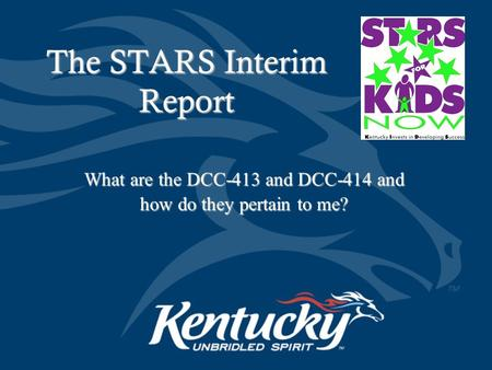 What are the DCC-413 and DCC-414 and how do they pertain to me? The STARS Interim Report.