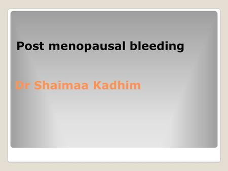 Post menopausal bleeding