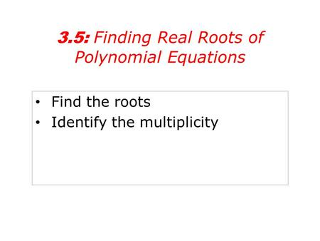Finding the zeros and multiplicity of polynomials - YouTube