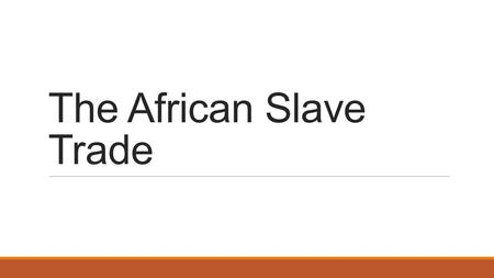 The African Slave Trade. What do you think? Notes: Slavery Slavery is when people are considered to be the property of another person. The African.