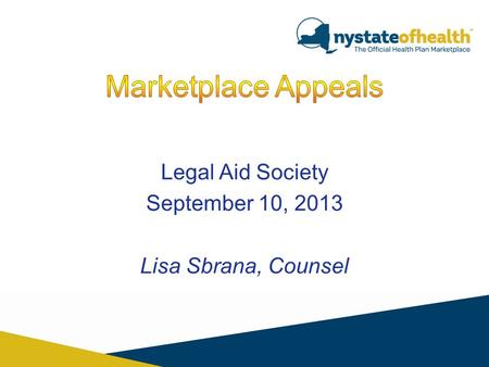 Legal Aid Society September 10, 2013 Lisa Sbrana, Counsel.
