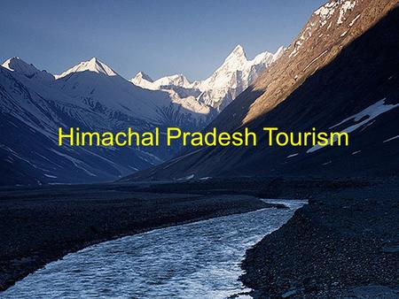 Himachal Pradesh Tourism. About Himachal Himachal is known as Dev Bhoomi as it is regarded as a land of Gods Snow covered hill station situated in the.