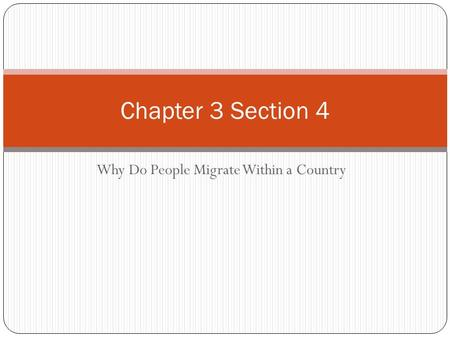 Why Do People Migrate Within a Country Chapter 3 Section 4.