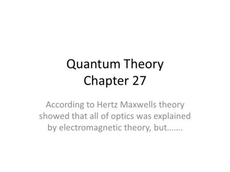 Quantum Theory Chapter 27