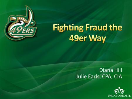 Diana Hill Julie Earls, CPA, CIA 1. 2  Review definitions  Describe the 3 types of fraud  Discuss fraud prevention & detection  Learn how you can.