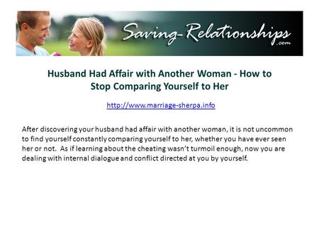 Husband Had Affair with Another Woman - How to Stop Comparing Yourself to Her  After discovering your husband had affair.