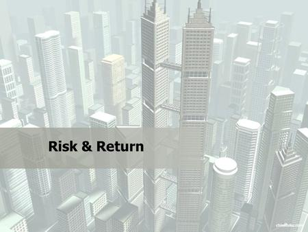 Risk & Return. Total return: the total gain or loss experienced on an investment over a given period of time Components of the total return Income stream.