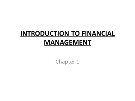 INTRODUCTION TO FINANCIAL MANAGEMENT Chapter 1. WHAT IS FINANCE? Finance can be defined as science and art of managing money. KEYWORDS FINANCIAL MANAGEMENT.